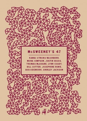 McSweeney's #47 - Book #47 of the McSweeney's Quarterly Concern