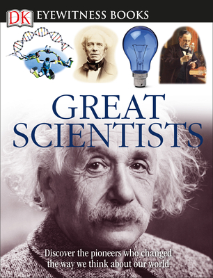 Great Scientists (Eyewitness Guides) - Book  of the DK Eyewitness Books