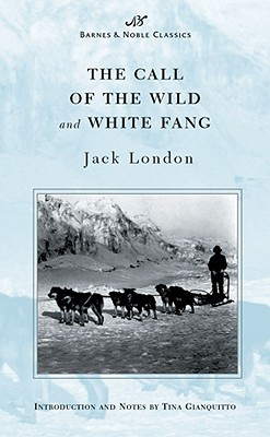 The Call of the Wild and White Fang (Barnes & N... 1593080026 Book Cover