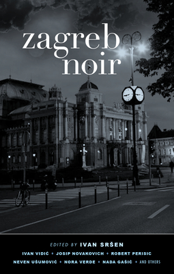 Zagreb Noir - Book  of the Akashic noir