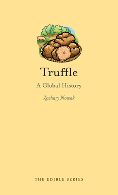 Truffle: A Global History - Book  of the Edible Series