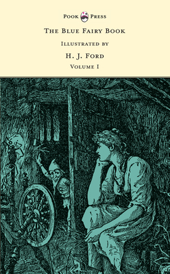 The Blue Fairy Book - Illustrated by H. J. Ford... 1473322162 Book Cover