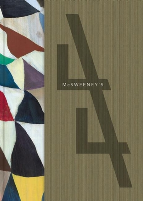 McSweeney's #44 - Book #44 of the McSweeney's Quarterly Concern