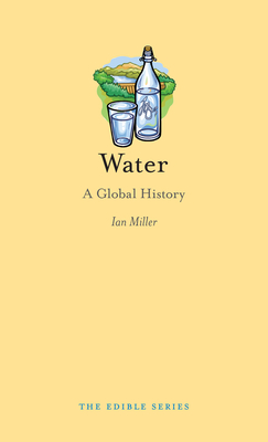 Water: A Global History - Book  of the Edible Series