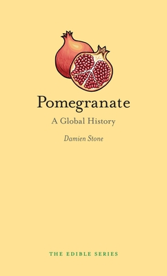 Pomegranate: A Global History - Book  of the Edible Series