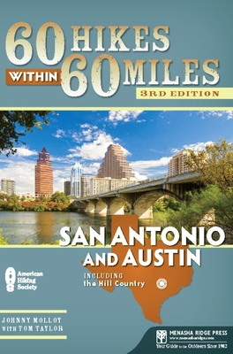 60 Hikes Within 60 Miles: San Antonio and Austin: Includes the Hill Country (60 Hikes within 60 Miles) - Book  of the 60 Hikes Within 60 Miles