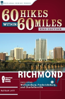 60 Hikes Within 60 Miles: Richmond - Book  of the 60 Hikes Within 60 Miles
