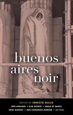 Buenos Aires Noir - Book  of the Akashic noir