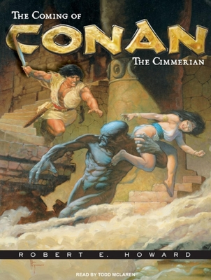 The Coming of Conan the Cimmerian: The Original... 1400162238 Book Cover