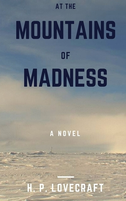 At the Mountains of Madness 1365199541 Book Cover