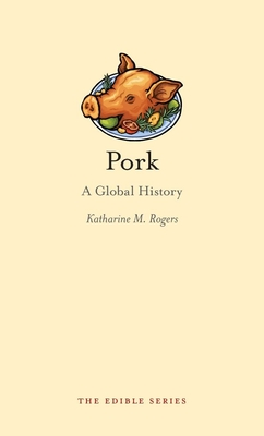 Pork: A Global History - Book  of the Edible Series