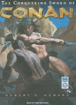 The Conquering Sword of Conan 1400162254 Book Cover