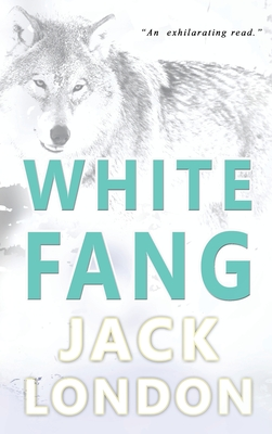 White Fang: Collector's Edition 1773351230 Book Cover