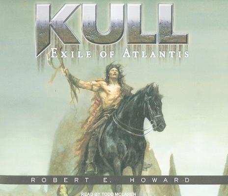 Kull: Exile of Atlantis 1400112273 Book Cover