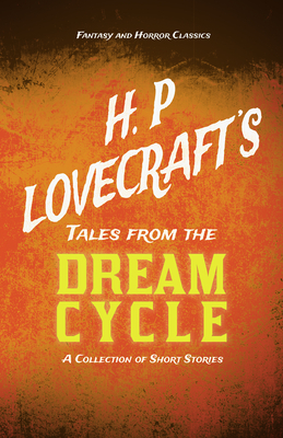 H. P. Lovecraft's Tales from the Dream Cycle - ... 1447468961 Book Cover
