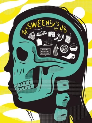 McSweeney's #48 - Book #48 of the McSweeney's Quarterly Concern