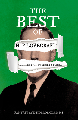 The Best of H. P. Lovecraft - A Collection of S... 144746897X Book Cover