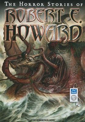 The Horror Stories of Robert E. Howard 1400162297 Book Cover