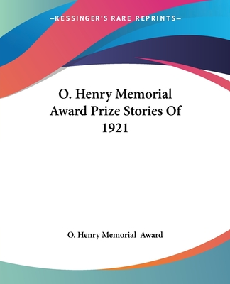 O. Henry Memorial Award Prize Stories of 1921 - Book  of the O. Henry Prize Collection