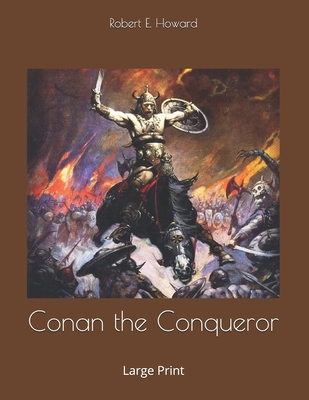 Conan the Conqueror : Large Print 1696047439 Book Cover