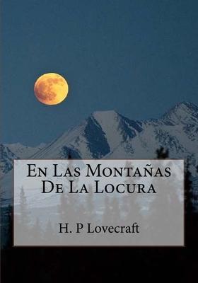En Las Montanas De La Locura [Spanish] 1530990947 Book Cover