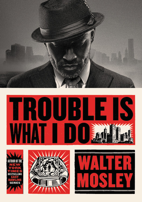 Trouble Is What I Do - Book #6 of the Leonid McGill
