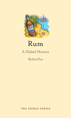 Rum: A Global History - Book  of the Edible Series