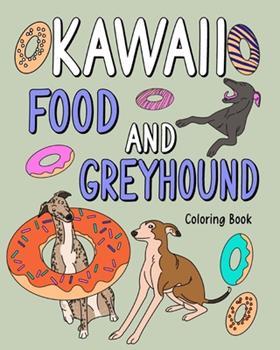 Paperback Kawaii Food and Greyhound Coloring Book