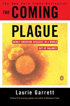 Paperback The Coming Plague Pt. 1 : Newly Emerging Diseases in a World Out of Balance Book