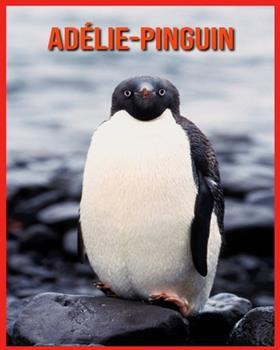 Paperback Ad?lie-Pinguin: Super Spa? Fakten und erstaunliche Bilder [German] [Large Print] Book