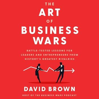 Audio CD The Art of Business Wars Lib/E: Battle-Tested Lessons for Leaders and Entrepreneurs from History's Greatest Rivalries Book