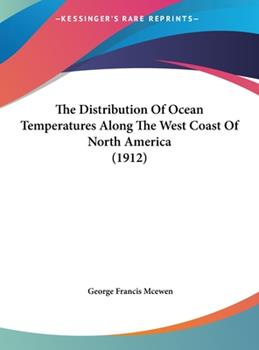 Hardcover The Distribution of Ocean Temperatures Along the West Coast of North America (1912) Book