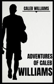 Paperback Adventures of Caleb Williams (Illustrated) Book