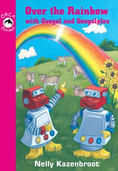 Over the Rainbow With Googol And Googolplex - Book  of the Orca Echoes
