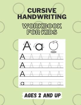 Paperback Cursive Handwriting Workbook For Kids Ages 2 and up: Writing Practice Book To Capital & Tiny Letters Book