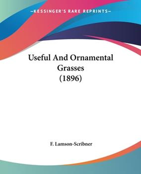 Paperback Useful And Ornamental Grasses (1896) Book