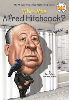 Who Was Alfred Hitchcock? - Book  of the Who Was/Is...?