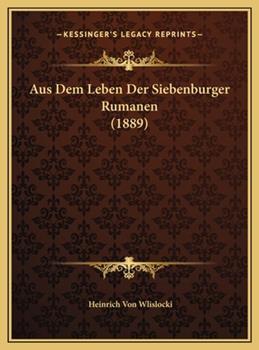 Hardcover Aus Dem Leben der Siebenburger Rumanen Book