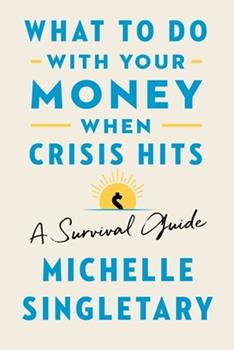 Hardcover What to Do with Your Money When Crisis Hits: A Survival Guide Book
