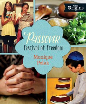 Passover: Festival of Freedom 1459809904 Book Cover