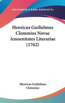 Hardcover Henricus Guilielmus Clemmius Novae Amoenitates Literariae Book