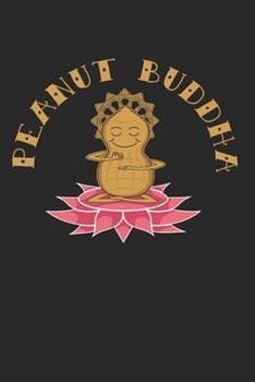 Paperback Peanut Butter Notebook - Lover Journal Planner : Buddha Meditation Organizer for Men Women Kids Book