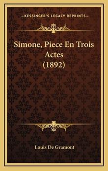 Hardcover Simone, Piece en Trois Actes Book
