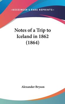 Hardcover Notes of a Trip to Iceland In 1862 Book