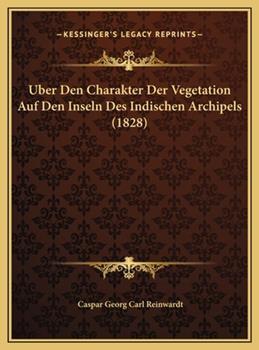 Hardcover Uber Den Charakter der Vegetation Auf Den Inseln des Indischen Archipels Book