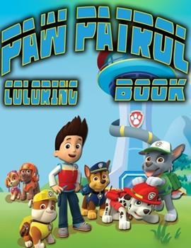 Paperback Paw Patrol Coloring Book: Coloring Book with Fun, Easy, and Relaxing Coloring Pages Book