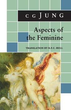 Aspects of the Feminine 0691018456 Book Cover