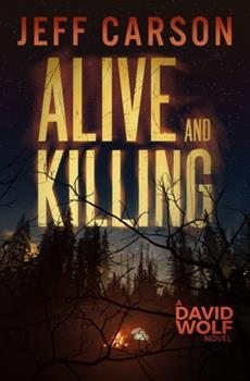 Alive and Killing - Book #3 of the David Wolf