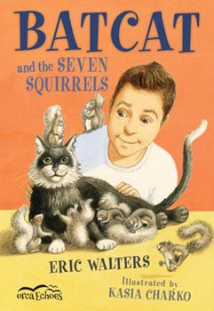 Batcat and the Seven Squirrels - Book  of the Orca Echoes