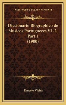 Hardcover Diccionario Biographico de Musicos Portuguezes V1 Book